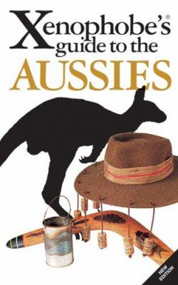 The Xenophobe's Guide to the Aussies 9781903096864
