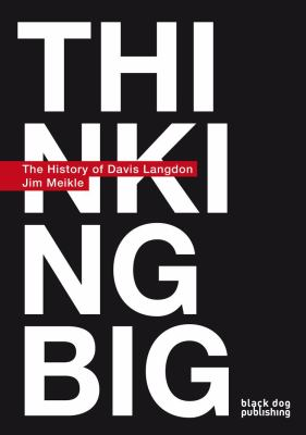 Thinking Big: A History of Davis Langdon 9781906155711