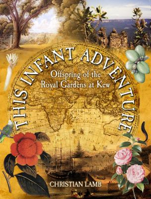 This Infant Adventure: Offspring of the Royal Gardens at Kew 9781903071298