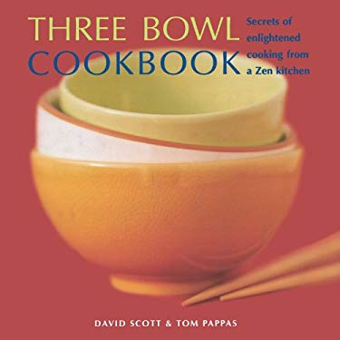 Three Bowl Cookbook: Secrets of Enlightened Cooking from a Zen Kitchen 9781903258033