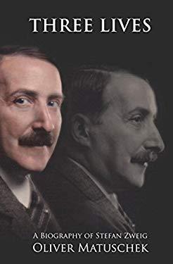Three Lives: A Biography of Stefan Zweig 9781906548292