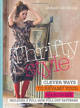 Thrifty Style: Clever Ways to Revamp Your Wardrobe 9781908170897
