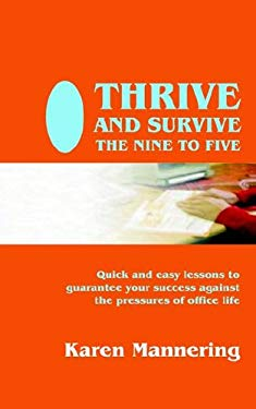 Thrive and Survive the Nine to Five 9781904408222