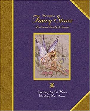 Through a Faery Stone: The Secret World of Faerie 9781904332725