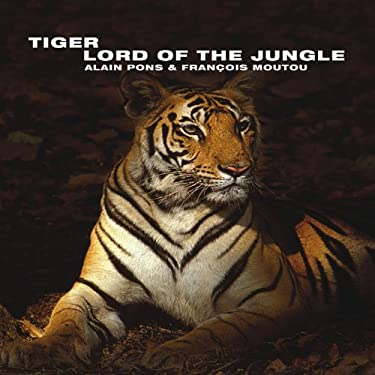 Tiger: Lord of the Jungle 9781901268409