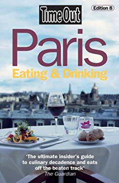 Time Out Paris Eating & Drinking 9781904978954