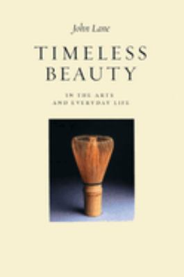 Timeless Beauty: In the Arts and Everyday Life 9781903998335