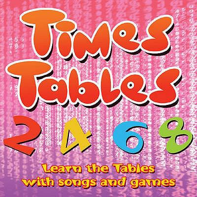 Times Tables: Learn the Tables with Songs and Games 9781904903963