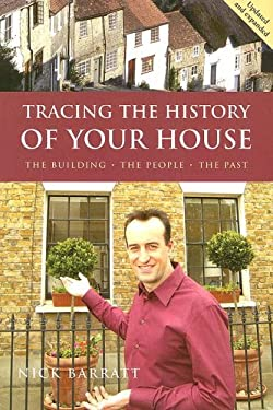 Tracing the History of Your House: The Building, the People, the Past