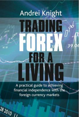 Trading forex for a living andrei knight pdf
