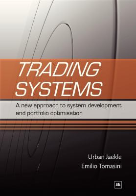 Trading Systems: A New Approach to System Development and Portfolio Optimisation 9781905641796