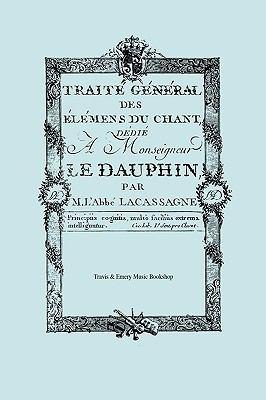 Trait G N Ral Des L Mens Du Chant. (Facsimile 1766). (Traite General Des Elemens Du Chant). 9781906857103