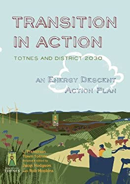 Transition in Action: Totnes and District 2030: An Energy Descent Action Plan 9781900322850