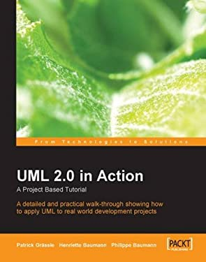 UML 2.0 in Action: A Project-Based Tutorial 9781904811558