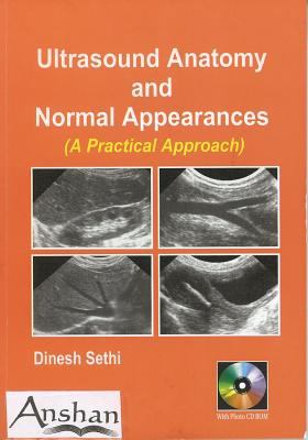 Ultrasound Anatomy and Normal Appearances: A Practical Approach 9781904798385