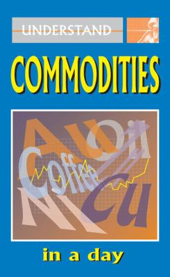 Understand Commodities in a Day 9781906403119