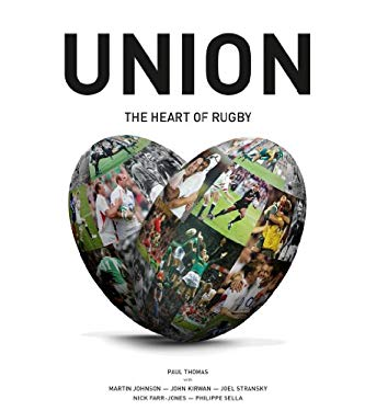 Union: The Heart of Rugby 9781907637308