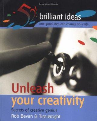Unleash Your Creativity: Secrets of Creative Genius 9781904902171