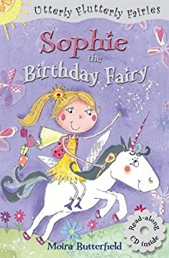 Utterly Flutterly: Sophie the Birthday Fairy 9781906824075