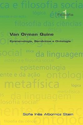Van Orman Quine: Epistemologia, Semantica E Ontologia 9781904987604