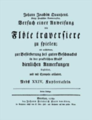 Versuch Einer Anweisung Die FL Te Traversiere Zu Spielen. [Facsimile of 1789 Edition.] 9781906857400