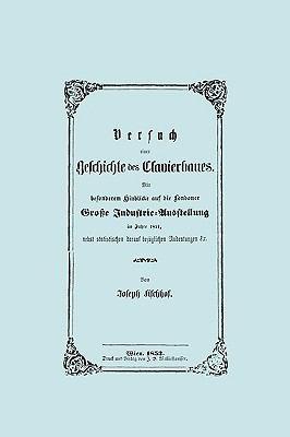 Versuch Einer Geschichte Des Clavierbaues. (Faksimile 1853). 9781906857967