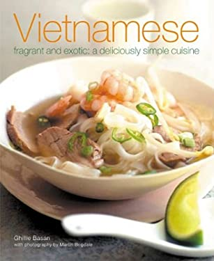Vietnamese: Fragrant and Exotic: A Deliciously Simple Cuisine 9781903141250