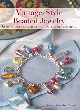 Vintage Style Beaded Jewelry: 35 Beautiful Projects Using New and Old Materials 9781907563102