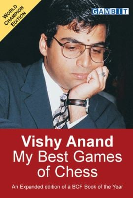 Vishy Anand: My Best Games of Chess 9781901983548