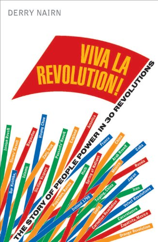 Viva La Revolution!: The Story of People Power in 30 Revolutions 9781907642401