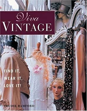 Viva Vintage: Find It, Wear It, Love It! 9781903258736