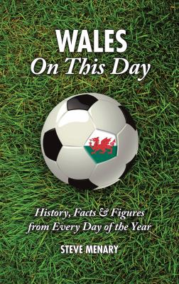 Wales on This Day: History, Facts & Figures from Every Day of the Year 9781905411856