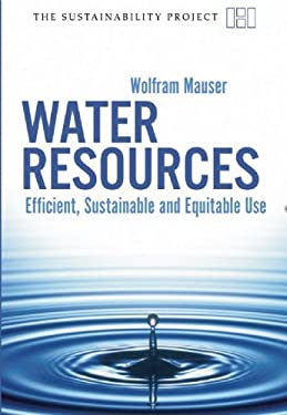 Water Resources: Efficient, Sustainable and Equitable Use 9781906598075