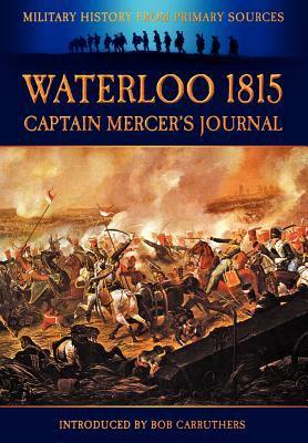 Waterloo 1815 - Captain Mercer's Journal 9781906783488