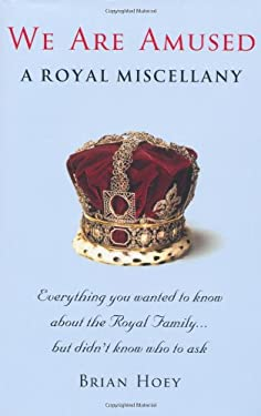 We Are Amused: A Royal Miscellany 9781906779856