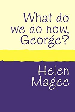 What Do We Do Now George? Large Print 9781905665679