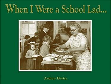 When I Were a School Lad . . . 9781907554148