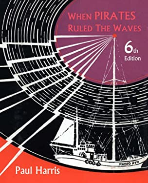 When Pirates Ruled the Waves 9781904999379