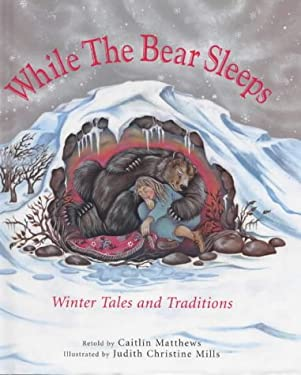 While the Bear Sleeps: Winter Tales and Tradition (Barefoot Beginners)