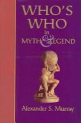 Whos Who in Myth and Legend 9781904919094