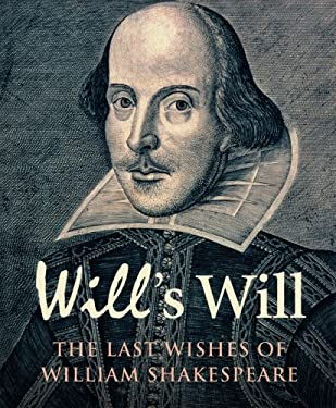 Will's Will: The Last Wishes of William Shakespeare 9781905615247