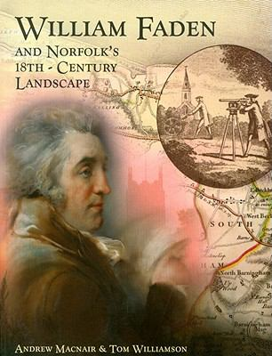 William Faden and Norfolk's 18th-Century Landscape [With DVD] 9781905119349