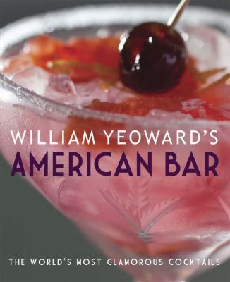 William Yeoward's American Bar: The World's Most Glamorous Cocktails 9781908170521