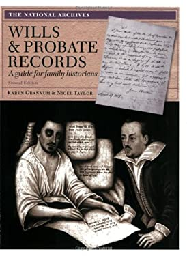 Wills & Probate Records: A Guide for Family Historians 9781905615414