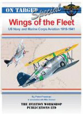 Wings of the Fleet: US Navy & Marine Corps Aviation 1919 - 1941 9781904644354