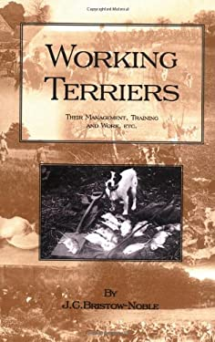 Working Terriers - Their Management, Training and Work, Etc. (History of Hunting Series -Terrier Dogs) 9781905124336