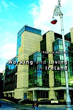 Working and Living in Ireland, 6th Edition 9781904682080