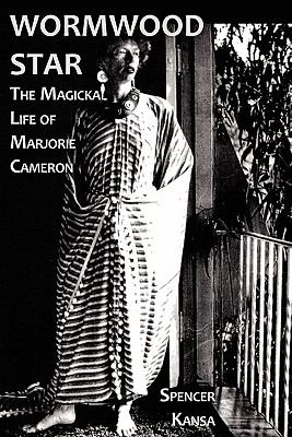 Wormwood Star: The Magickal Life of Marjorie Cameron 9781906958084