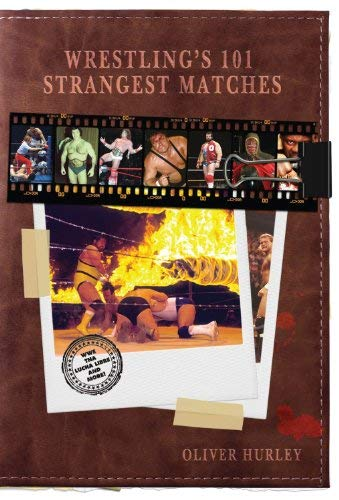 Wrestling's 101 Strangest Matches 9781905411764