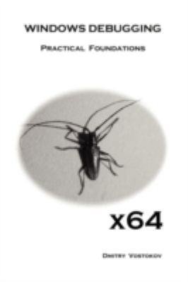 X64 Windows Debugging: Practical Foundations 9781906717568
